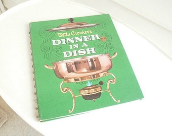 Vintage Book, 1965  Betty Crocker's Dinner In A Dish Cook Book, Hardback Cookbook