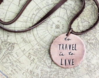 Travel Necklace - To Travel Is To Live Quote - Hans Christian Andersen Quote - Wanderlust Jewelry - Stamped Jewelry