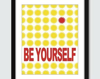 Be Yourself Wall Art. Inspirational Wall Print. 8x10 Custom Wall Print Poster