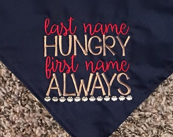 Last Name Hungry First Name Always Embroidered Dog Bandana