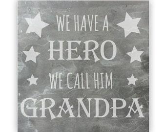 Tile - Large Slate 12in - 13823 We Have A Hero, We Call Him Grandpa
