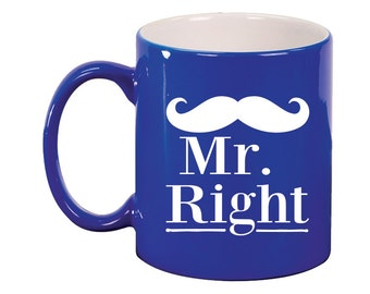 Engraved Ceramic Round Coffee and Tea Mug 11oz in various colors -8938 Mr. Right