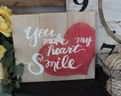 You Make my Heart Smile Hand painted Slat Sign