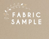 Fabric sample of any textile in our store- fabric swatch- free shipping