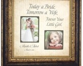 Wedding Frame Father of the Bride Mother of the Bride Gift Wedding Sign Personalized Picture Frame, TODAY A BRIDE 16x16