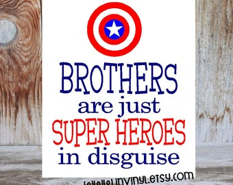 BROTHERS are just SUPER HEROES in disgues- Captain America, or Batman, Superman, child, teen super hero, hero man cave Home Decor sign