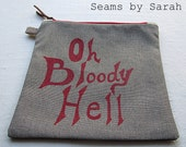 Oh Bloody Hell / Small Zippered Bag / Travel Bag
