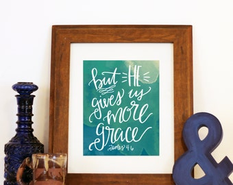 James 4:6 But He Gives Us More Grace Handlettered Watercolor Scripture Art Printable Modern Calligraphy Room Decor