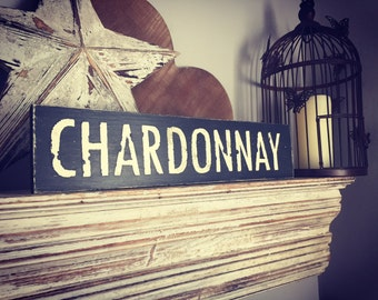 Handmade Wooden Sign - CHARDONNAY - Rustic, Vintage, Shabby Chic, 40cm