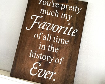 Large Wood Sign - You're pretty much my Favorite  - Subway Sign - Farmhouse Sign - Love Sign - Home Decor - Inspirational Sign - Gallery