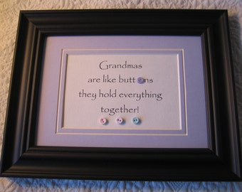 "Framed quote for Grandma - 7x9 - ""Grandmas are like buttons, they hold everything together"""