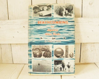 Vintage book Beachcombing for Japanese Glass Floats first edition hardback 1967