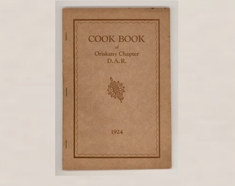 Cook Book of Oriskany Chapter D. A. R. 1924 Recipes From Chapter Members Vintage Book with Local Advertising Rare Unrecorded Cookbook