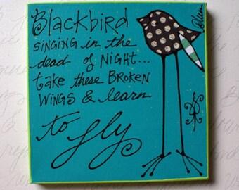 Blackbird singing in the dead of night...