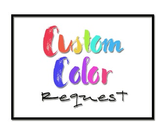 Custom Color Request