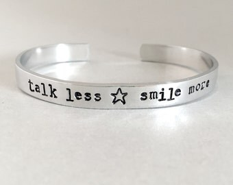 Talk Less, Smile More - Hamilton Inspired Bracelet - Hand Stamped Cuff in Aluminum, Golden Brass or Sterling Silver  - customizable