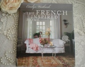 WEEKEND SALE Take 50% Off...The French Inspired Home Hardcover Collector Book by Carolyn Westbrook From SincerelyRaven On Etsy