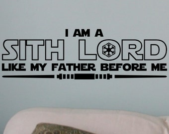 Star Wars I Am A Sith Lord Like My Father Before Me Dual Lightsaber Vinyl Wall Decal Sticker