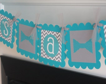 "Mustache or Bowtie Baby Shower or Birthday Grey and Turquoise Chevron ""Little Man"" or ""Its a Boy""  Banner"