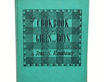 Vintage Kids Cookbook, Vintage Recipe Book, A Cookbook for Girls and Boys by Irma S. Rombauer 1946 First Edition Childrens Recipe Book