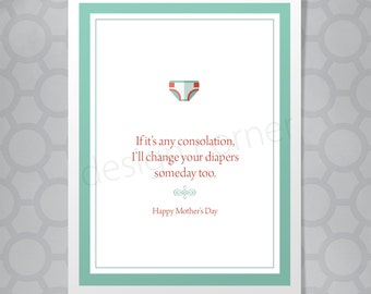 Funny Illustrated I'll change your diapers Mother's Day, Father's Day or Birthday Card