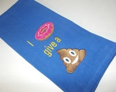 I donut give a poop- Humorous Decorative Cheeky Quirky Funny Sarcastic Emoji Subversive Embroidered Kitchen Towel great gift for Bff Mom Dad