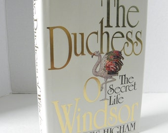 The Duchess of Windsor The Secret Life 1988 HCDJ 1st / 1st  WALLIS SIMPSON Charles Higham Free Shipping!