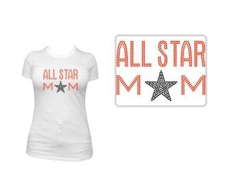 All Star Mom Rhinestone Shirt or Transfer