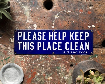 Vintage Porcelain Sign / 1920's / Please Help Keep This Place Clean Sign / Vintage Kitchen Sign