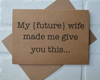 MY FUTURE wife made me will you be my BEST man cards funny card kraft bridal party card groomsman proposal funny wedding card usher cards