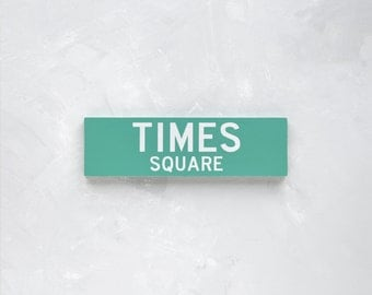 TIMES SQUARE - New York City Street Sign - Wood Sign