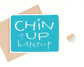 chin up buttercup card - sympathy card - feel better card