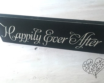 Happily Ever After Sign, Wedding Sign, Wedding Gift, Photo Prop, Anniversary Gift