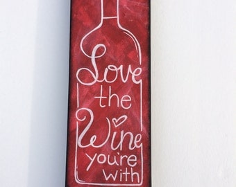Original 4x12 Love the Wine Your With on Canvas