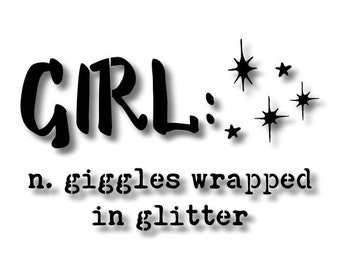 Girl : Giggles Wrapped in Glitter Stencil