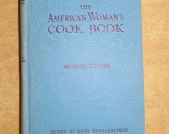 Vintage Cookbook - The American Woman's Cook Book, Edited and Revised by Ruth Berolzheimer, Garden City Publishing 1948