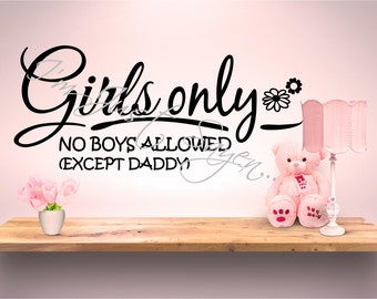 Girls Only No Boys Allowed Except Daddy