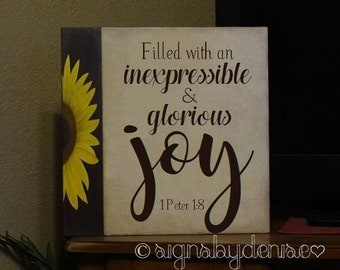 "1 Peter 1:8, Filled with an inexpressible and glorious JOY.  Scripture Sign - 18"" x 18"" SignsbyDenise"