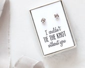 Knot Earrings - Bridesmaid Gift Jewelry, Proposal Ideas, Tie the Knot Earrings, Be My Bridesmaid, Bridal Party Gifts, Mother of Bride/Groom