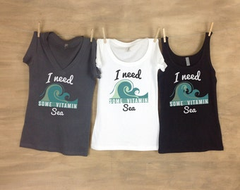 I Need Some Vitamin Sea Bachelorette Party Tanks or Tees