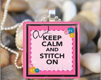 10% OFF VALENTINE SALE : Keep Calm and Stitch On Sewing Lover Yarn Thread Seamstress Glass Tile Pendant Necklace Keyring