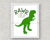 Rawr means I love you, Dinosaur Green, Art Printable, Printable Instant Download, Children's Room art, Nursery Wall art, Nursery printable
