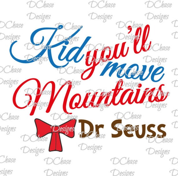 Dr Seuss Kid You Ll Move Mountains: Kid You'll Move Mountains Dr Seuss Quote . Instant
