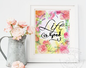Art print Life is Good Inspirational wall art print roses pinks yellows wall decor shabby chic decor french country 8x10 print FREE SHIPPING