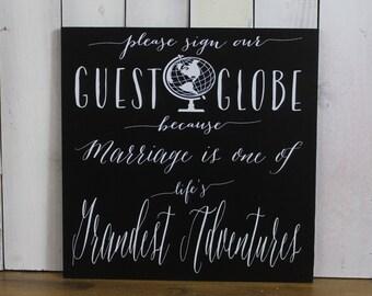 Guest Globe Sign/Guest Book/ Wedding Sign/U choose color/Great Shower Gift/Black/White/Wood Sign/Hand Lettered/Globe/Reception