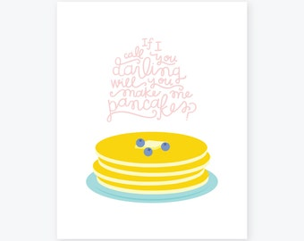 If I call you darling, will you make me pancakes? | Giclee Print | Handlettered Wall Art | Kitchen Decor