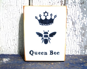 Queen Bee Sign,Wood Wall Art,Mothers Day Gift,Bee Happy,Wood Block Art,Wood Art Block,Sayings on Wood,Honey Bee,Bumble Bee Sign,Royal Bee