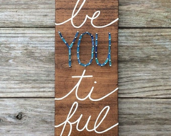 Be-YOU-tiful Handmade Rustic Wood String and Nail Art Sign