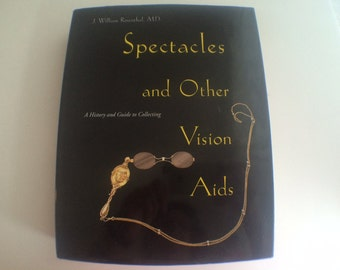 Spectacles and other Vision Aids a History Guid to Collecting