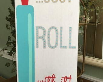 Just Roll With It Kitchen Sign, Handpainted Just Roll With It Kitchen Sign, Rolling Pin Kitchen Sign, Baker Kitchen Sign, Kitchen Sign